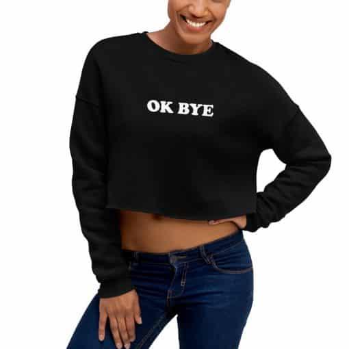 Ok Bye Crop Sweatshirt by Treaja