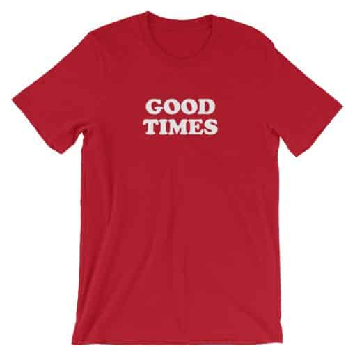 Good Times Red Vintage Slogan Unisex T-Shirt by Treaja®
