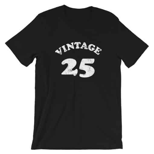 Vintage 25 Year Old Birthday Shirt by Treaja®
