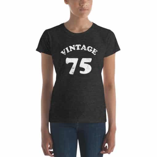 Women's Vintage 75 Year Old Birthday Shirt by Treaja®