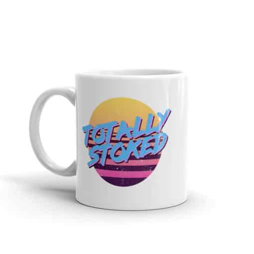Totally Stoked 80s Style Mug by Treaja®