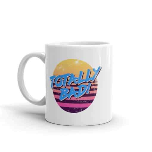 Totally Bad 80s Style Mug by Treaja®