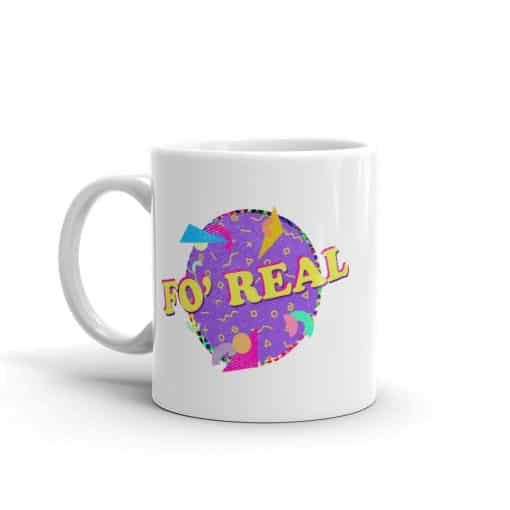 Fo' Real Mug Retro 90s Style by Treaja®
